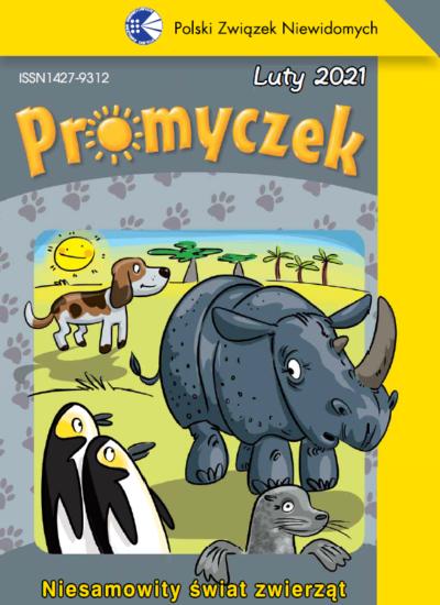 Okładka lutowego numeru Promyczka. Na obrazku są zwierzęta: nosorożec, foka, dwa pingwiny, piesek. Pod ilustracją znajduje się napis Niesamowity świat zwierząt. Okładka w szaro-żółtych kolorach.