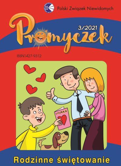 """okładka """"Promyczka"""" nr 3/2021, ilustracja przedstawiająca dziecko dające rodzicom laurkę, pod spodem podpis """"Rodzinne świętowanie"""""""